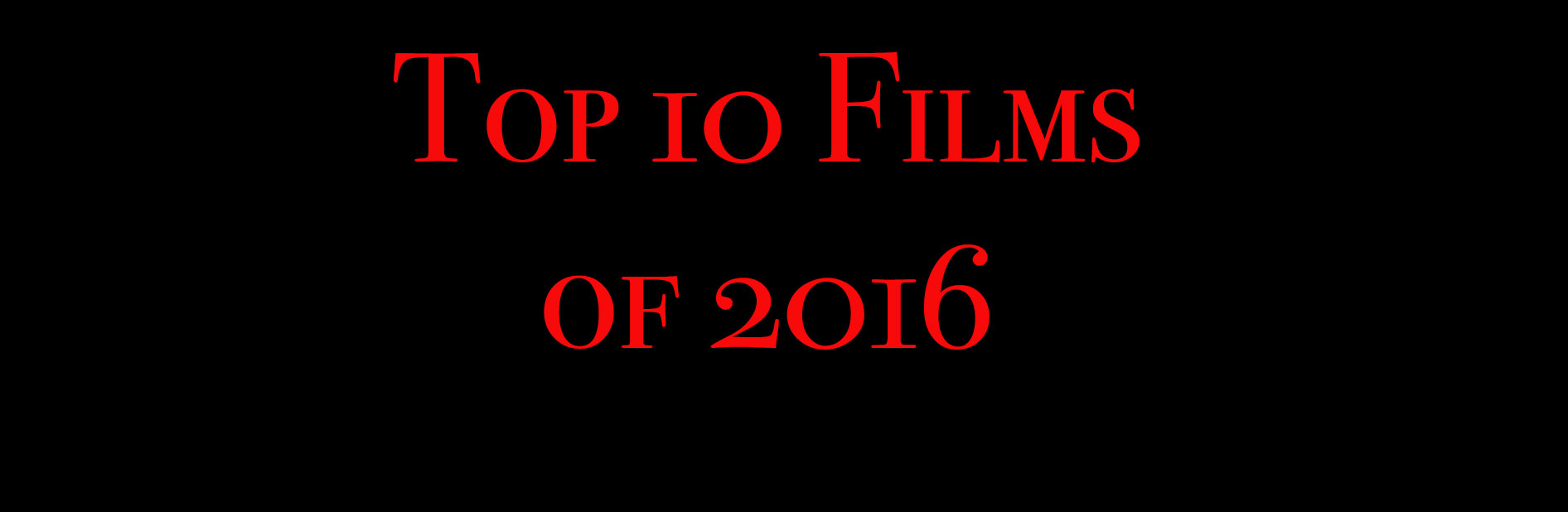 top 10 films of 2016 all the review links tripwire. Black Bedroom Furniture Sets. Home Design Ideas